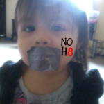 lisette riera - My daughter, Savannah, put a piece of duct tape on her mouth after seeing a noh8 photo and I thought she'd b perfect to show that children are always accepting of everyone and don't discriminate and so should we adults be~